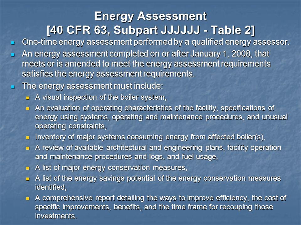 Energy Assessment [40 CFR 63, Subpart JJJJJJ - Table 2]